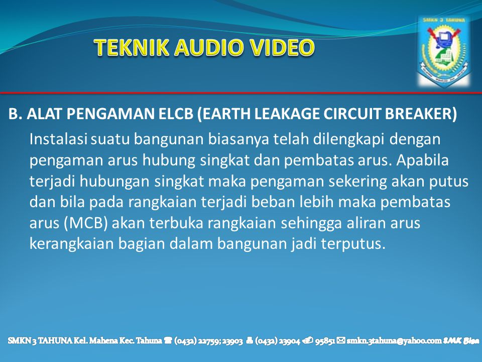 TEKNIK AUDIO VIDEO B. ALAT PENGAMAN ELCB (EARTH LEAKAGE CIRCUIT BREAKER)