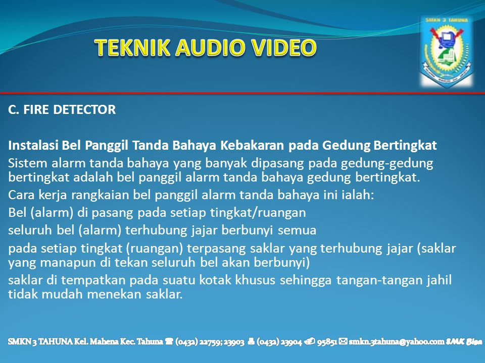TEKNIK AUDIO VIDEO C. FIRE DETECTOR