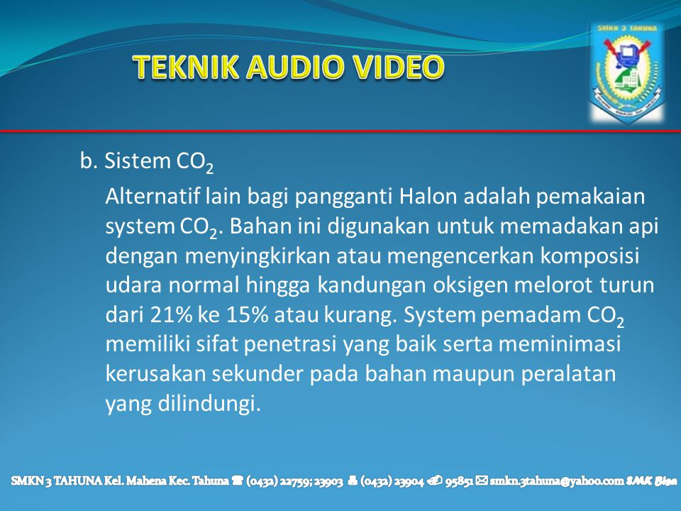 TEKNIK AUDIO VIDEO b. Sistem CO2