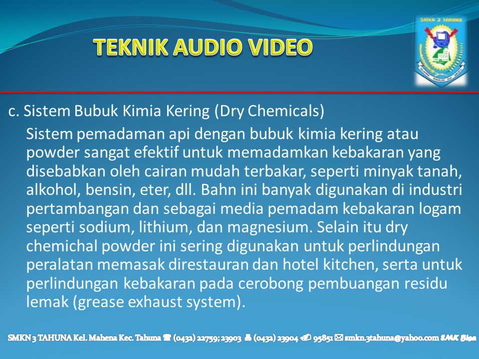 TEKNIK AUDIO VIDEO c. Sistem Bubuk Kimia Kering (Dry Chemicals)