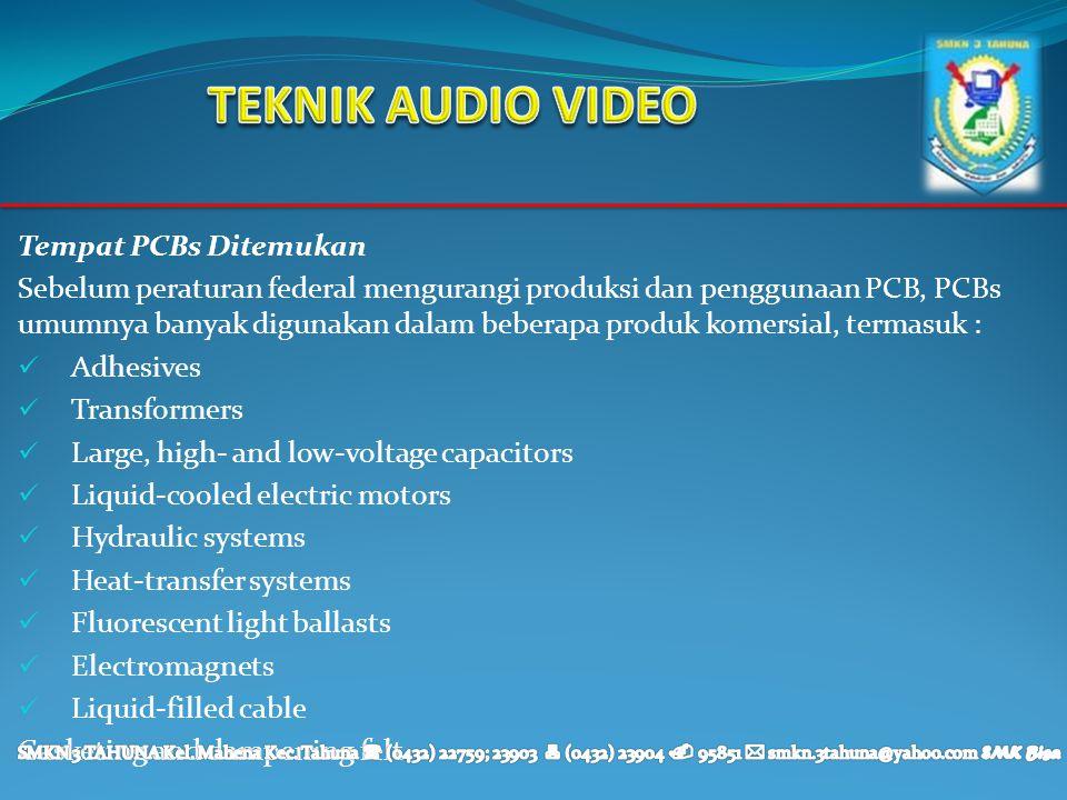 TEKNIK AUDIO VIDEO Tempat PCBs Ditemukan