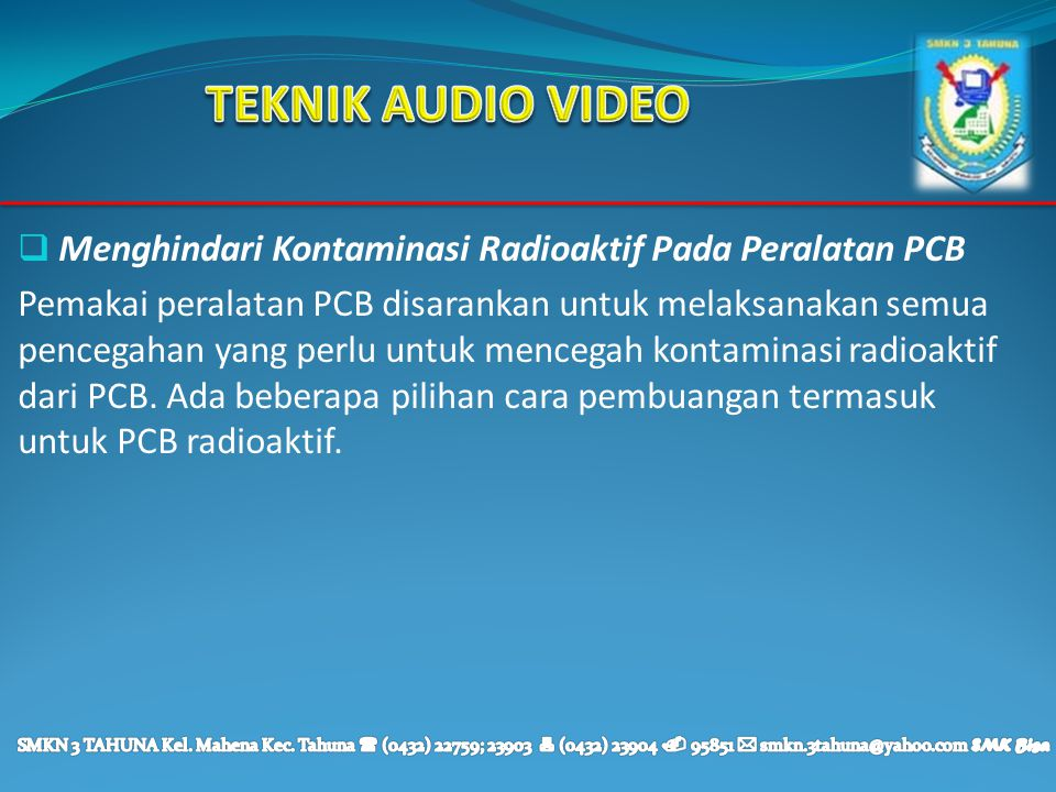 TEKNIK AUDIO VIDEO Menghindari Kontaminasi Radioaktif Pada Peralatan PCB.