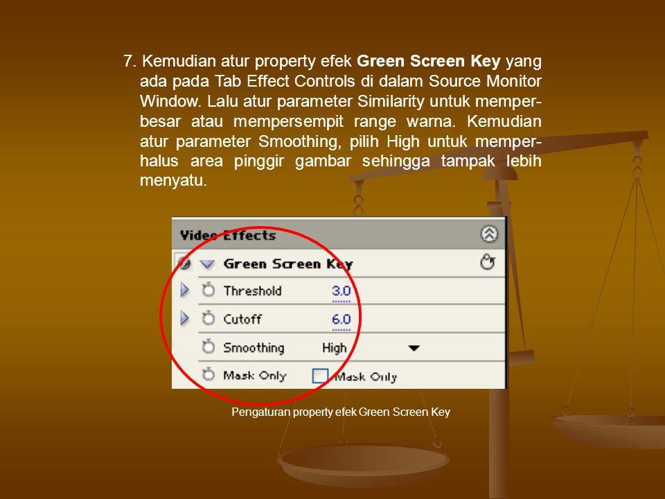 7. Kemudian atur property efek Green Screen Key yang ada pada Tab Effect Controls di dalam Source Monitor Window. Lalu atur parameter Similarity untuk memper- besar atau mempersempit range warna. Kemudian atur parameter Smoothing, pilih High untuk memper- halus area pinggir gambar sehingga tampak lebih menyatu.