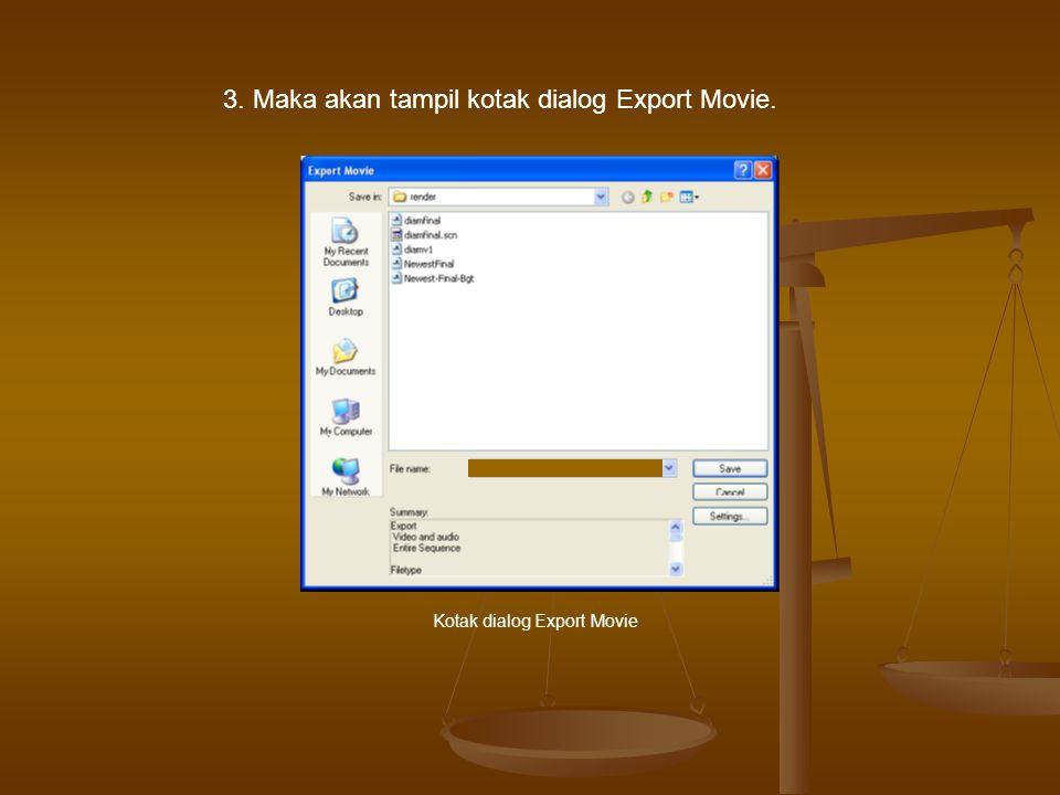 3. Maka akan tampil kotak dialog Export Movie.