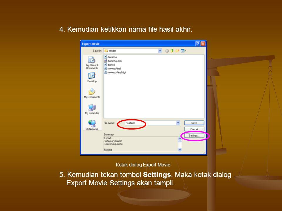 4. Kemudian ketikkan nama file hasil akhir.