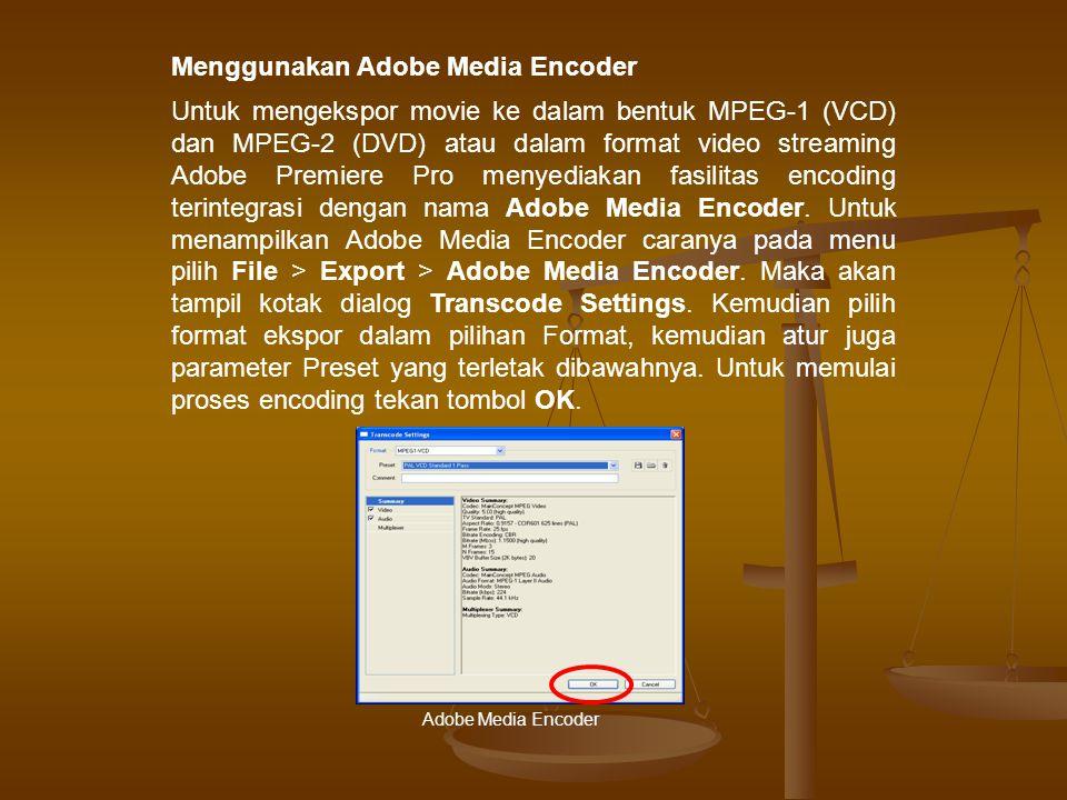 Menggunakan Adobe Media Encoder
