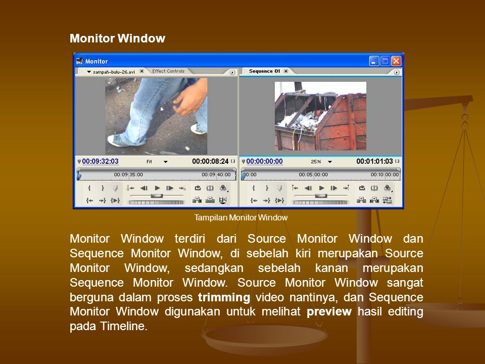 Monitor Window Tampilan Monitor Window.