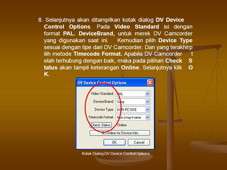 8. Selanjutnya akan ditampilkan kotak dialog DV Device Control Options