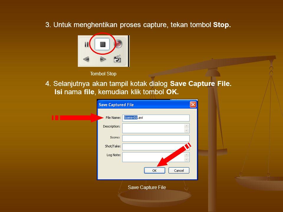 3. Untuk menghentikan proses capture, tekan tombol Stop.