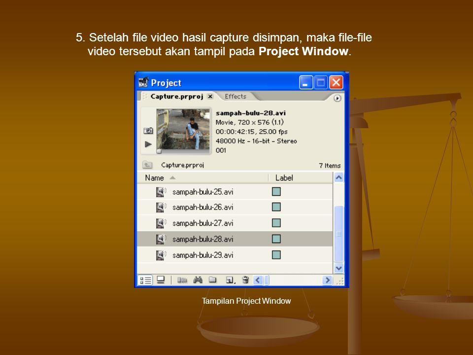 5. Setelah file video hasil capture disimpan, maka file-file video tersebut akan tampil pada Project Window.