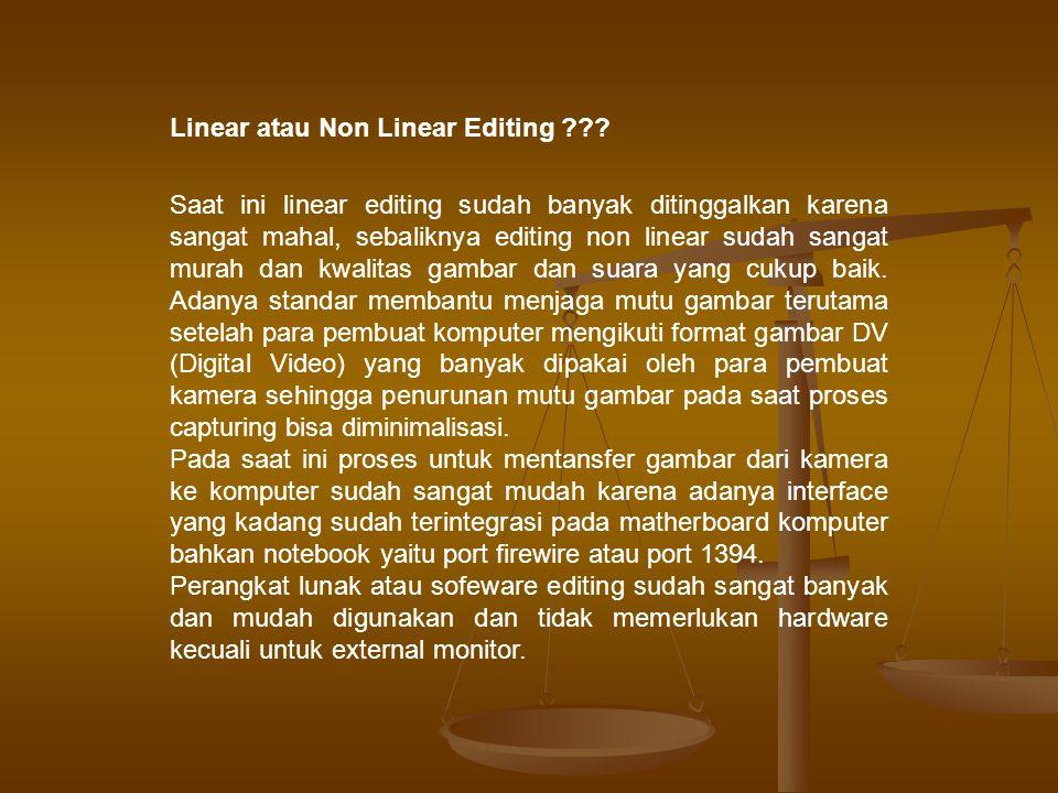 Linear atau Non Linear Editing