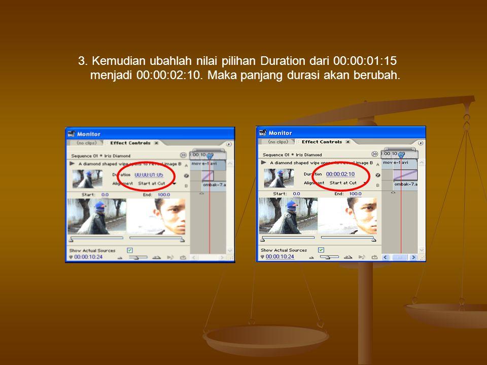 3. Kemudian ubahlah nilai pilihan Duration dari 00:00:01:15 menjadi 00:00:02:10. Maka panjang durasi akan berubah.