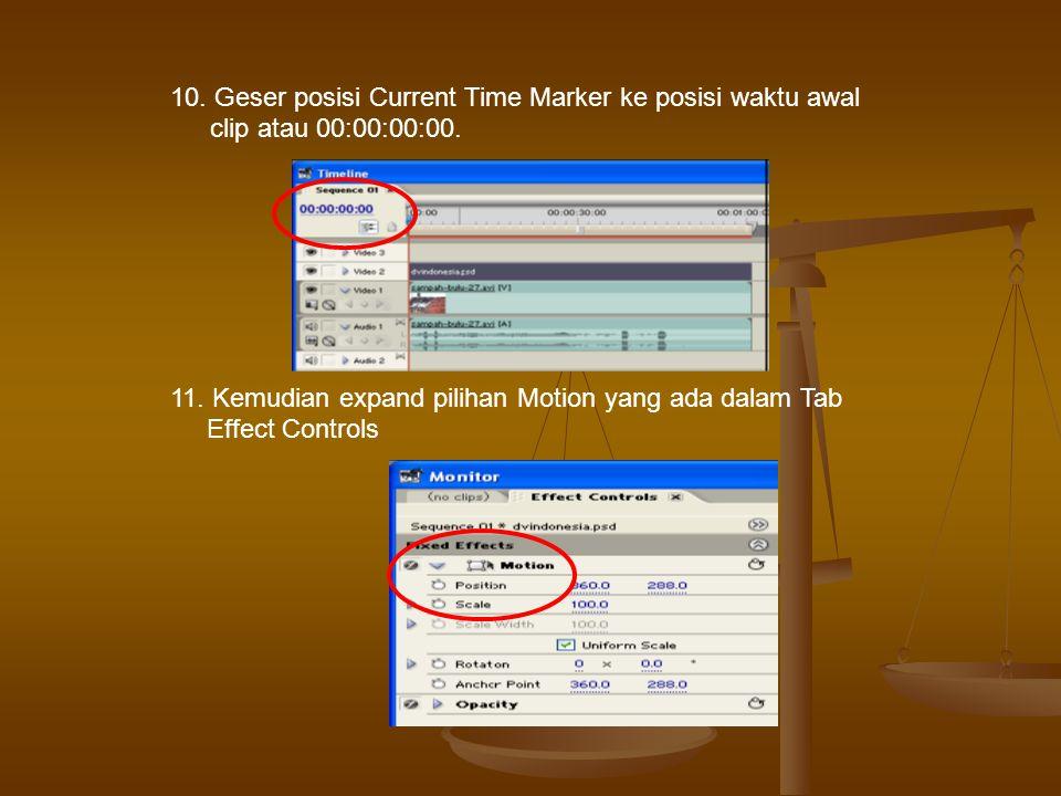 10. Geser posisi Current Time Marker ke posisi waktu awal clip atau 00:00:00:00.