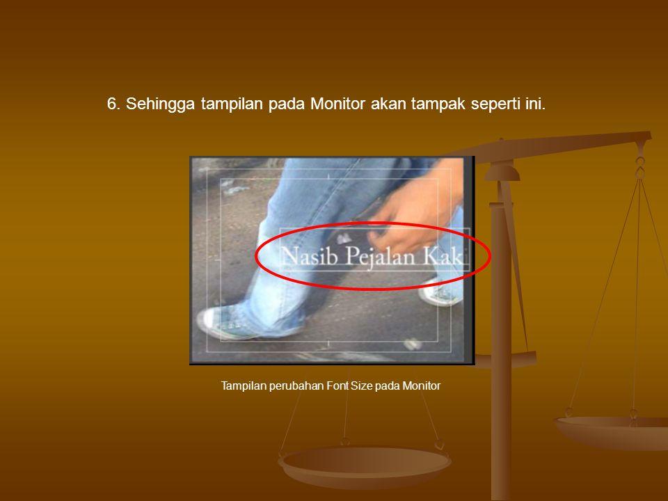 6. Sehingga tampilan pada Monitor akan tampak seperti ini.