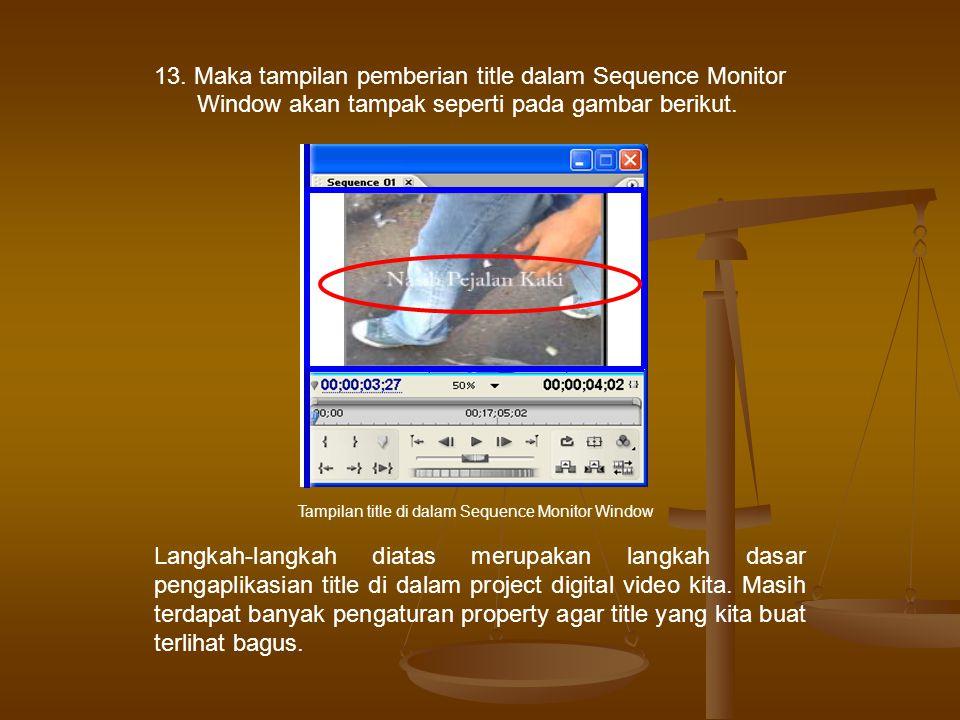 13. Maka tampilan pemberian title dalam Sequence Monitor Window akan tampak seperti pada gambar berikut.