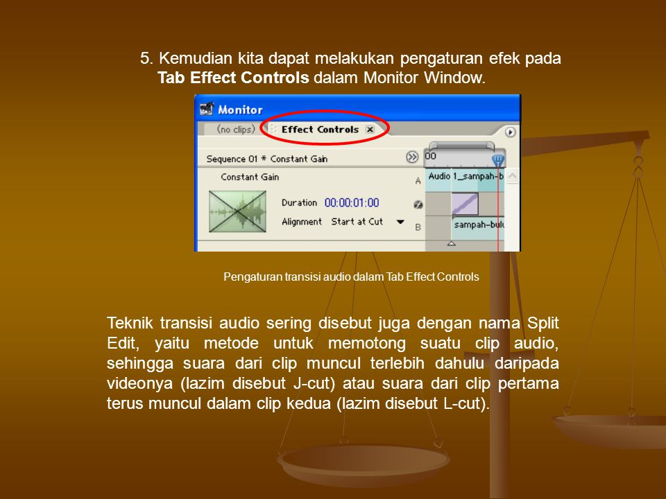 5. Kemudian kita dapat melakukan pengaturan efek pada Tab Effect Controls dalam Monitor Window.