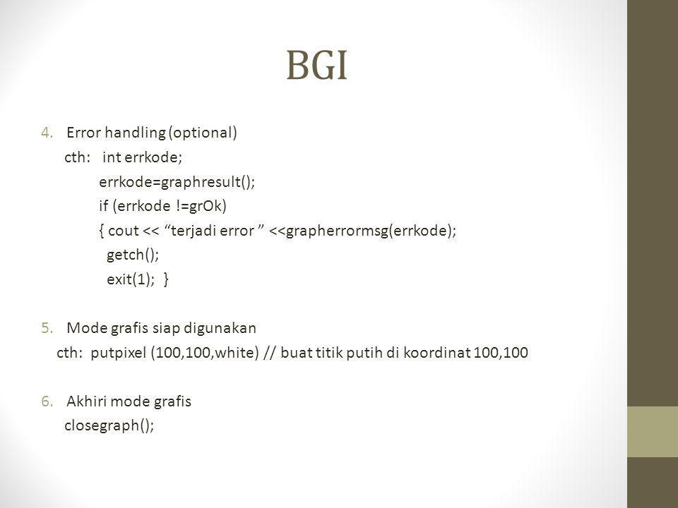 BGI Error handling (optional) cth: int errkode; errkode=graphresult();