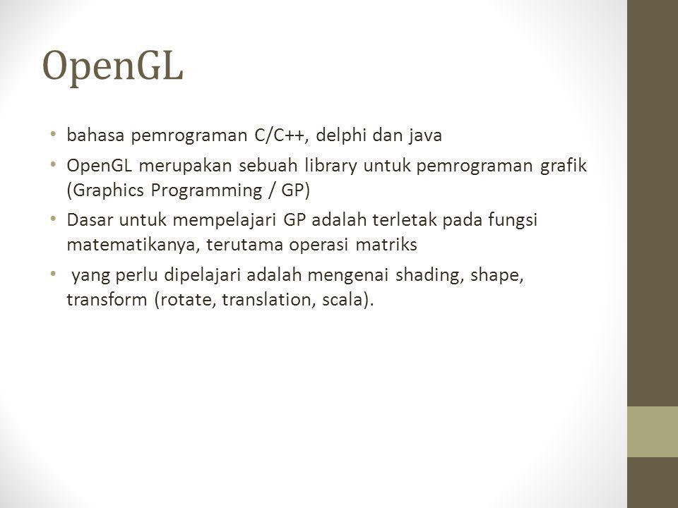 OpenGL bahasa pemrograman C/C++, delphi dan java