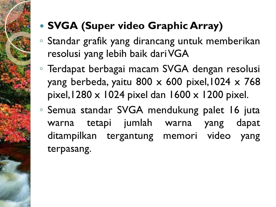 SVGA (Super video Graphic Array)