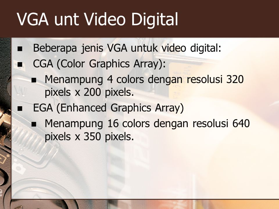 VGA unt Video Digital Beberapa jenis VGA untuk video digital: