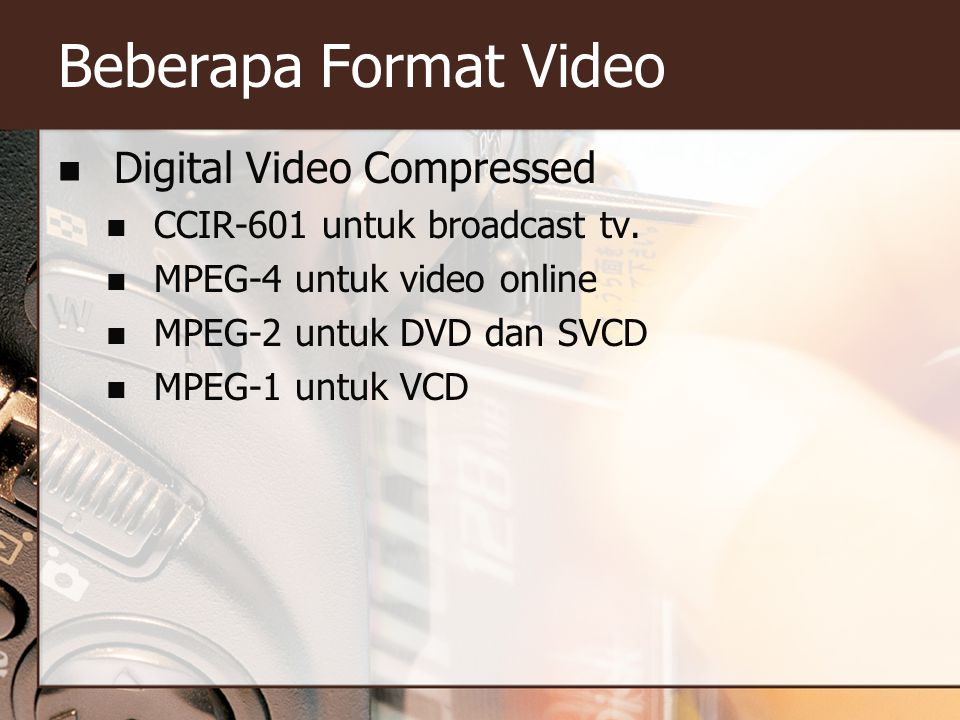 Beberapa Format Video Digital Video Compressed