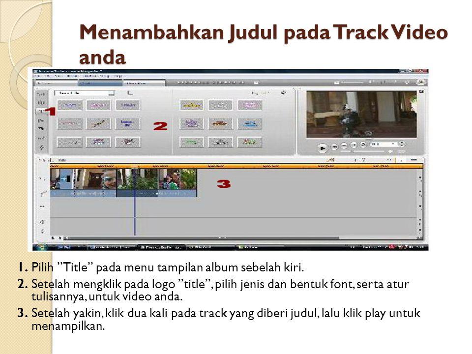 Menambahkan Judul pada Track Video anda