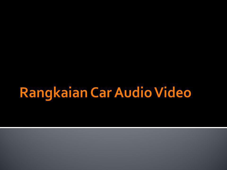 Rangkaian Car Audio Video