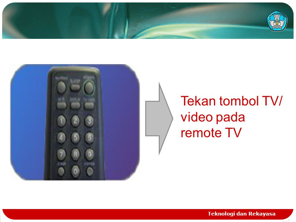 Tekan tombol TV/ video pada remote TV