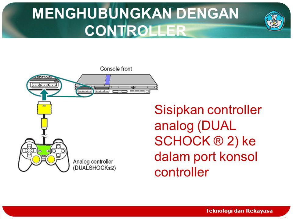 MENGHUBUNGKAN DENGAN CONTROLLER