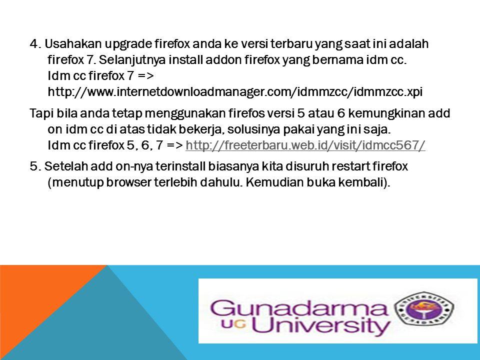 4. Usahakan upgrade firefox anda ke versi terbaru yang saat ini adalah firefox 7.