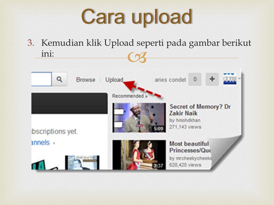 Cara upload Kemudian klik Upload seperti pada gambar berikut ini: