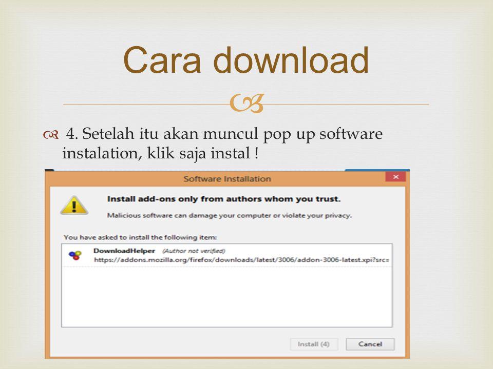 Cara download 4. Setelah itu akan muncul pop up software instalation, klik saja instal !