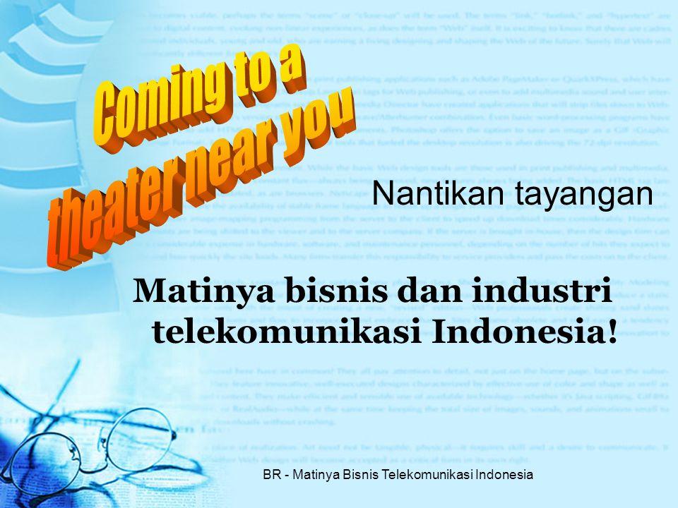 Matinya bisnis dan industri telekomunikasi Indonesia!
