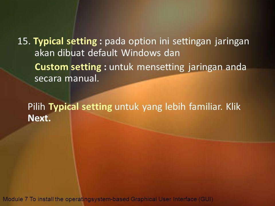 Custom setting : untuk mensetting jaringan anda secara manual.