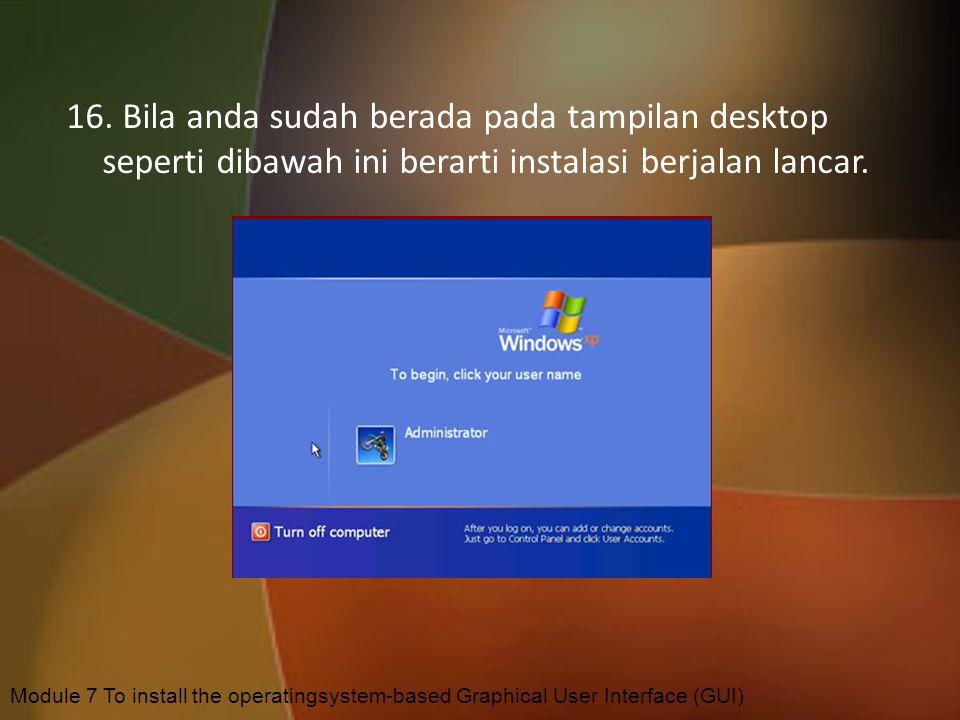 16. Bila anda sudah berada pada tampilan desktop seperti dibawah ini berarti instalasi berjalan lancar.