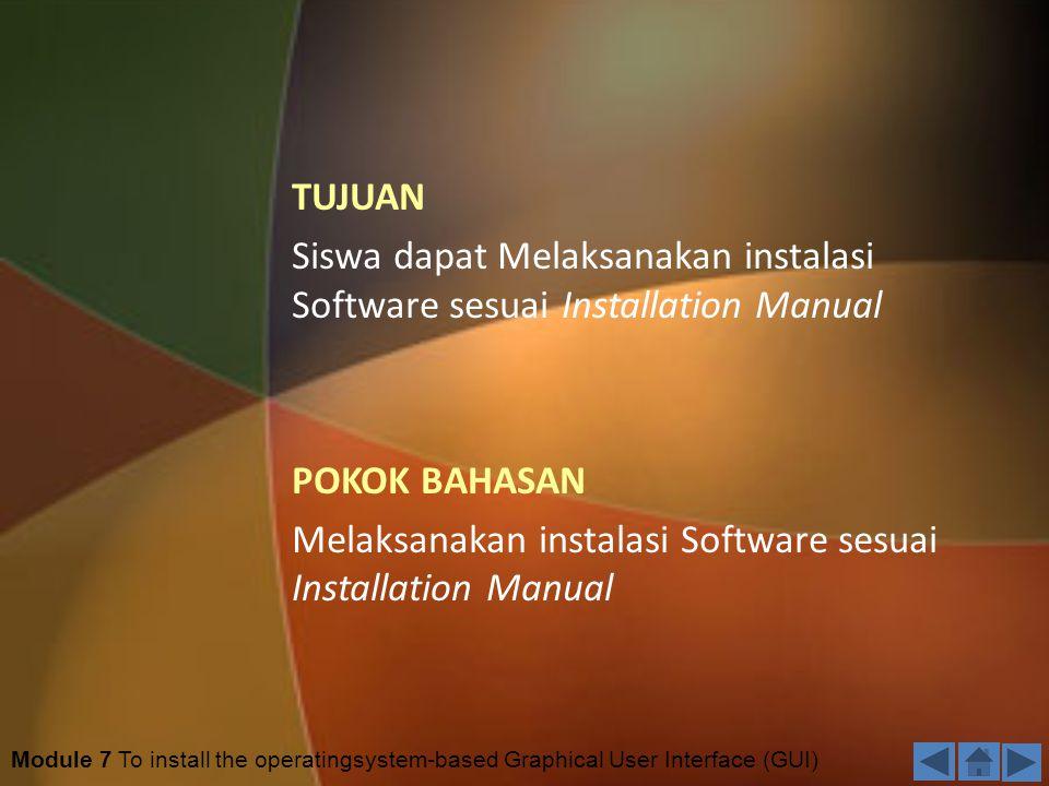Siswa dapat Melaksanakan instalasi Software sesuai Installation Manual
