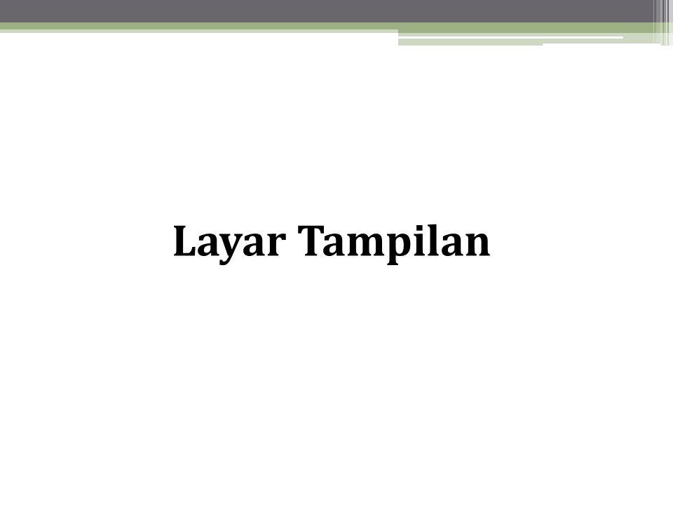 Layar Tampilan