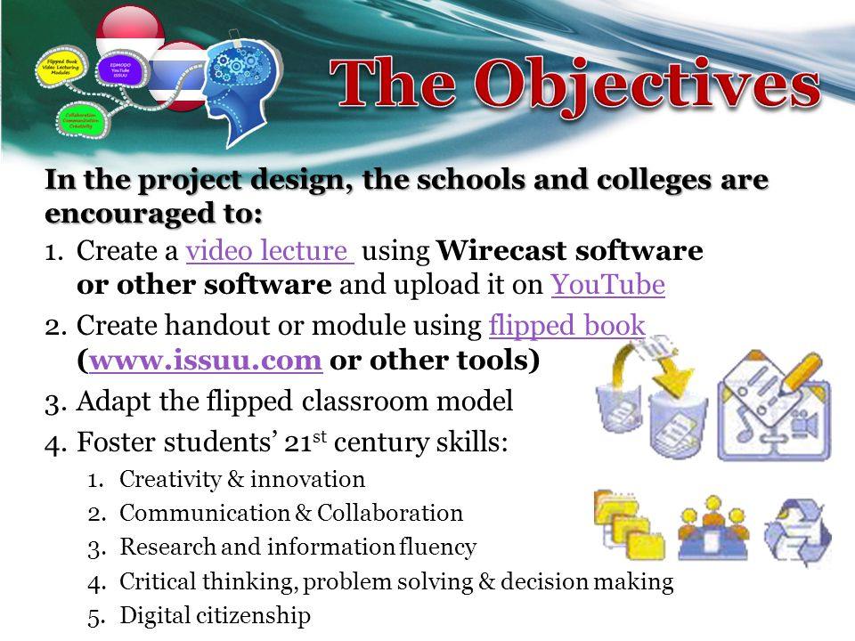 In the project design, the schools and colleges are encouraged to: