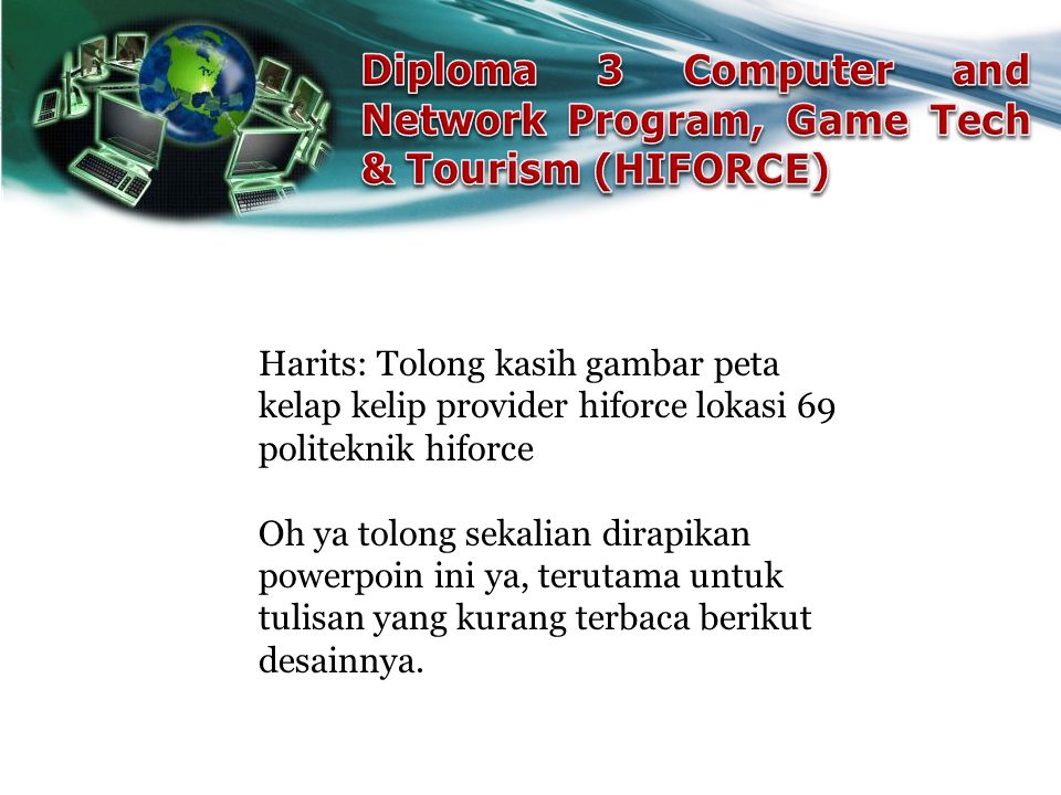 Diploma 3 Computer and Network Program, Game Tech & Tourism (HIFORCE)