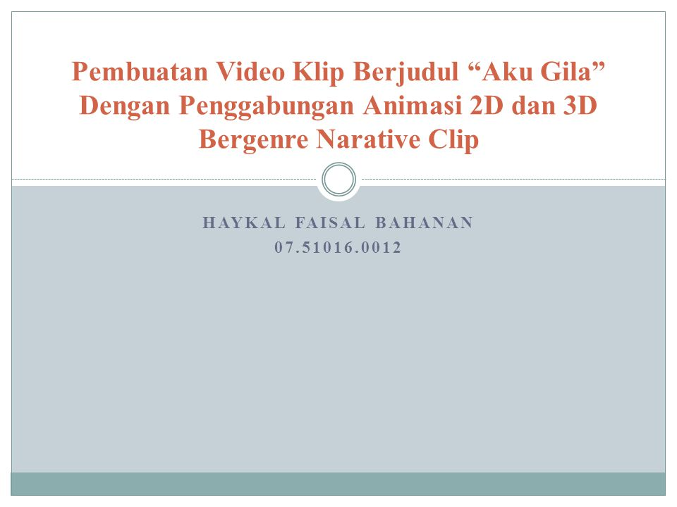 Pembuatan Video Klip Berjudul Aku Gila Dengan Penggabungan Animasi 2D dan 3D Bergenre Narative Clip