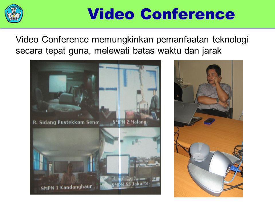 Video Conference Video Conference memungkinkan pemanfaatan teknologi secara tepat guna, melewati batas waktu dan jarak.