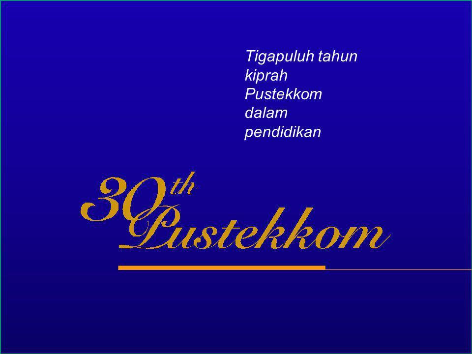 Tigapuluh tahun kiprah Pustekkom dalam pendidikan