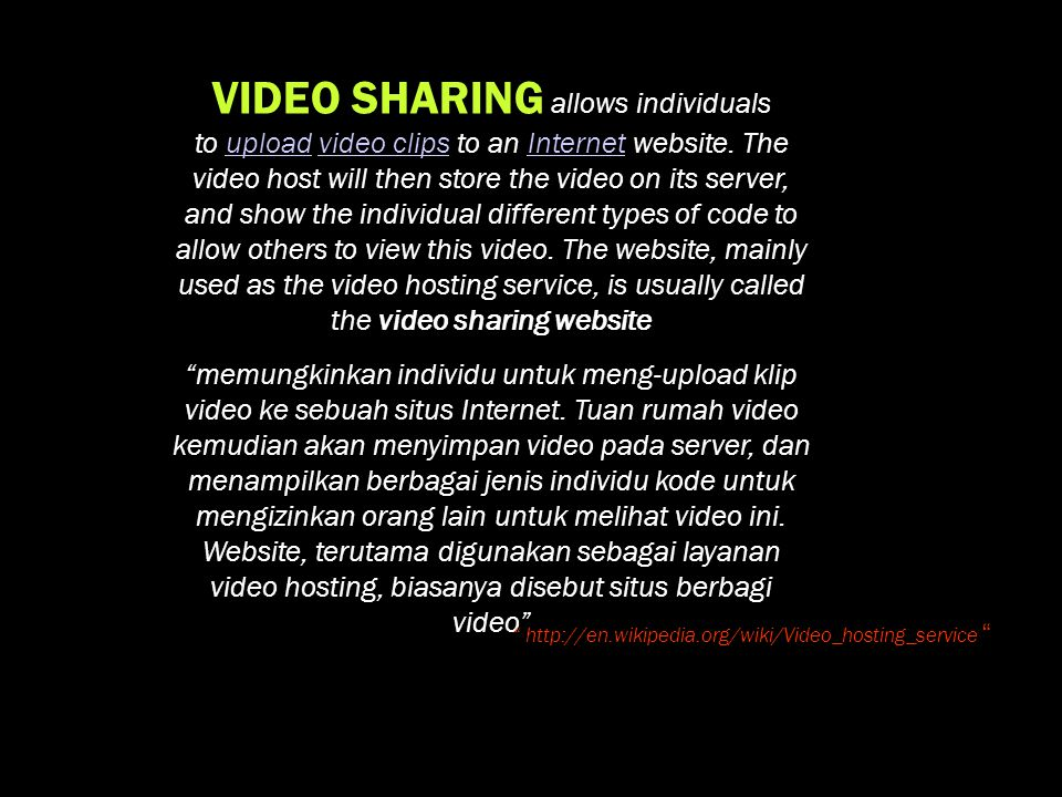 VIDEO SHARING allows individuals to upload video clips to an Internet website. The video host will then store the video on its server, and show the individual different types of code to allow others to view this video. The website, mainly used as the video hosting service, is usually called the video sharing website
