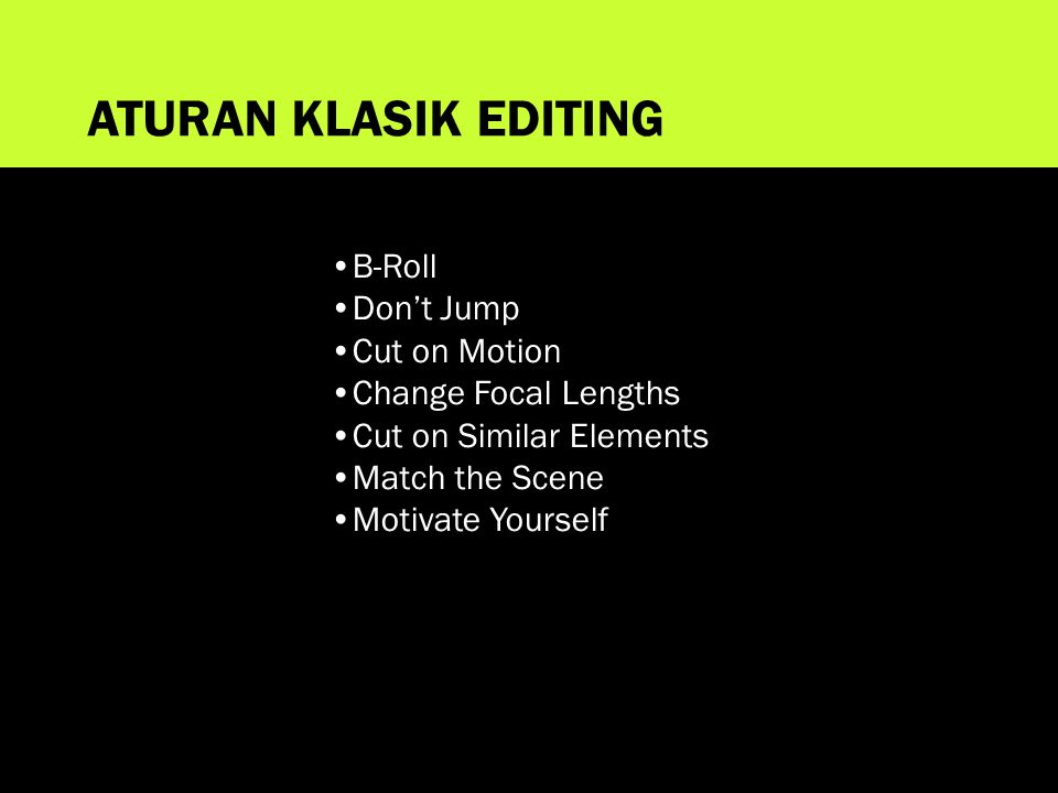 ATURAN KLASIK EDITING B-Roll Don't Jump Cut on Motion