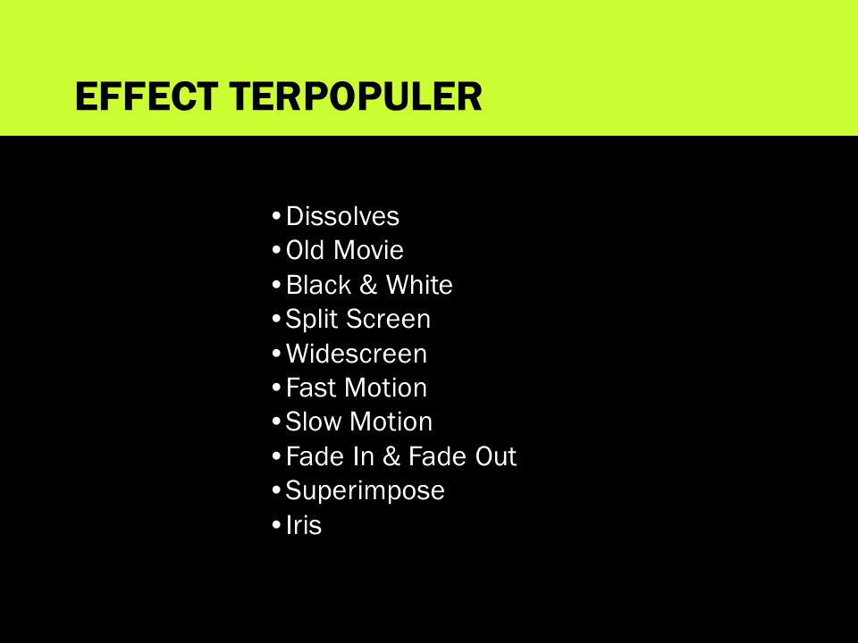 EFFECT TERPOPULER Dissolves Old Movie Black & White Split Screen