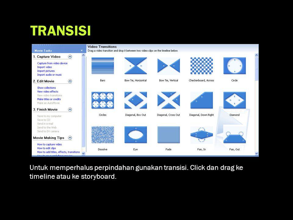 TRANSISI Untuk memperhalus perpindahan gunakan transisi.