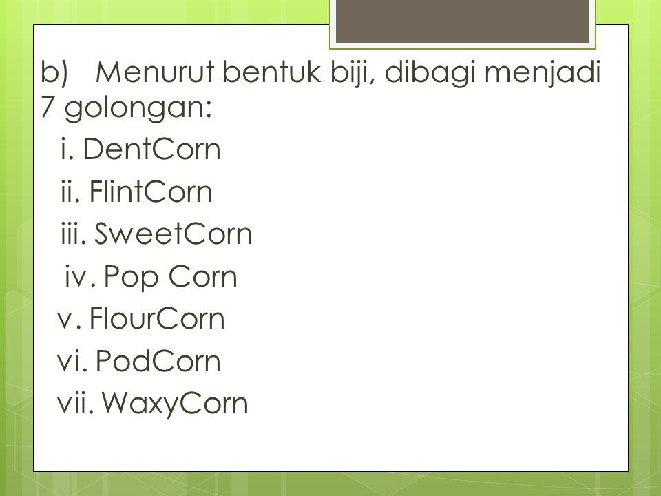 b) Menurut bentuk biji, dibagi menjadi 7 golongan: