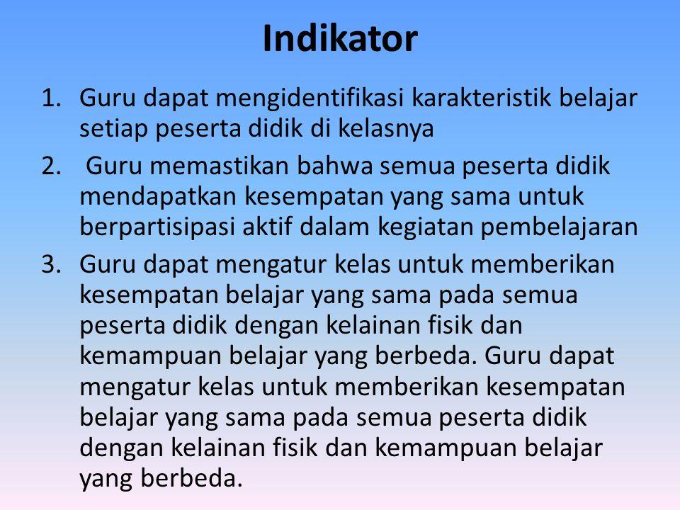Indikator Guru dapat mengidentifikasi karakteristik belajar setiap peserta didik di kelasnya.