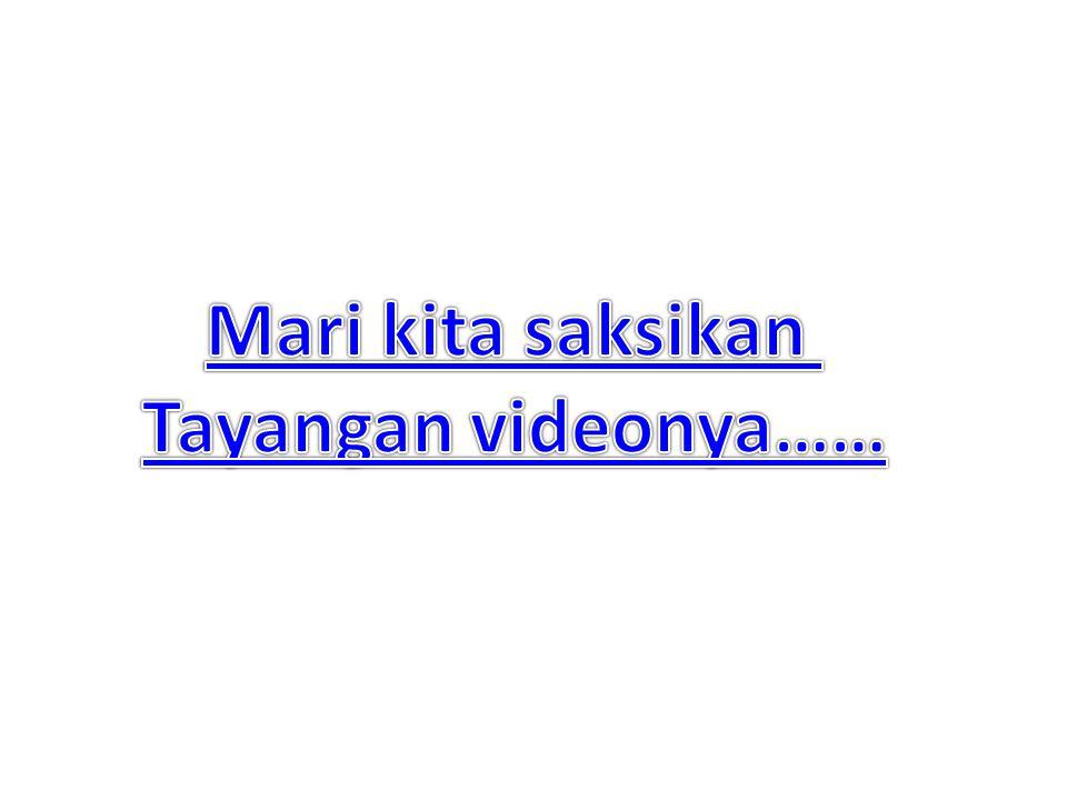 Mari kita saksikan Tayangan videonya……