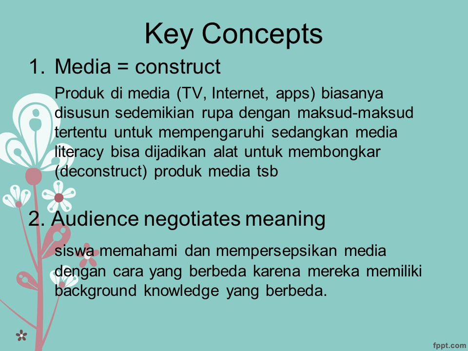 Key Concepts Media = construct 2. Audience negotiates meaning
